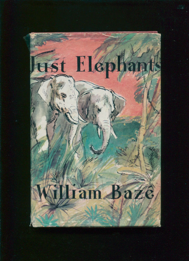 Just elephants.; Preface by His Majesty the Emperor Bao Dai. William Bazé.