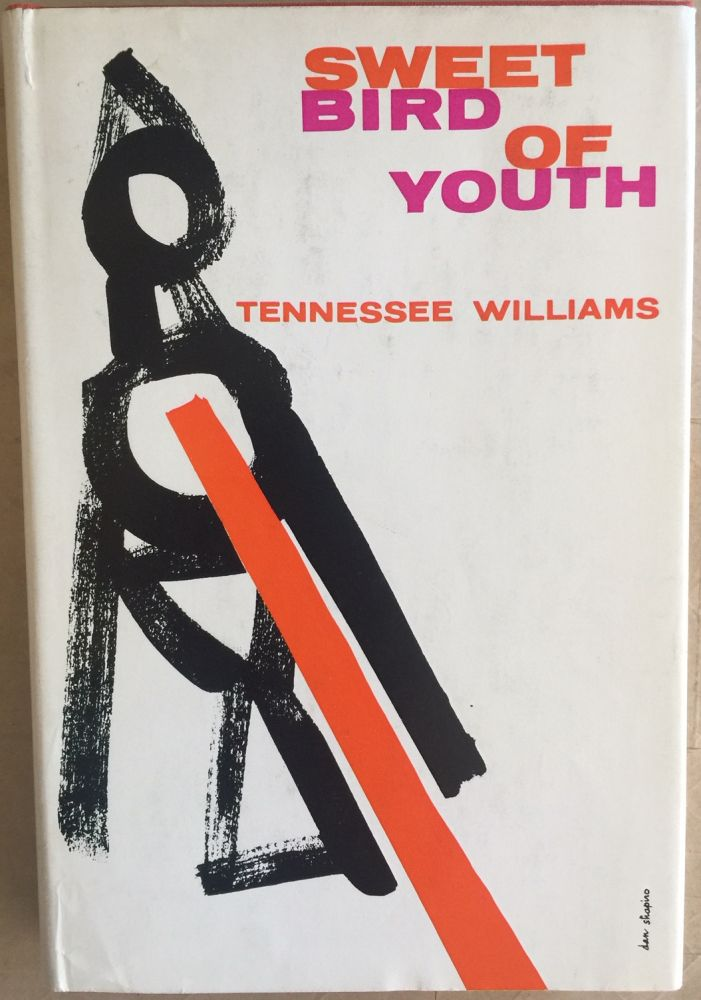 Sweet bird of youth. Tennessee Williams.