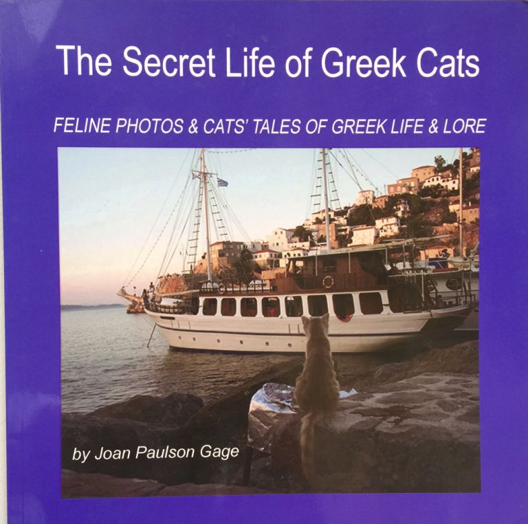 The secret life of Greek cats; feline photos and cats' tales of Greek life and lore. Joan Paulson Gage.