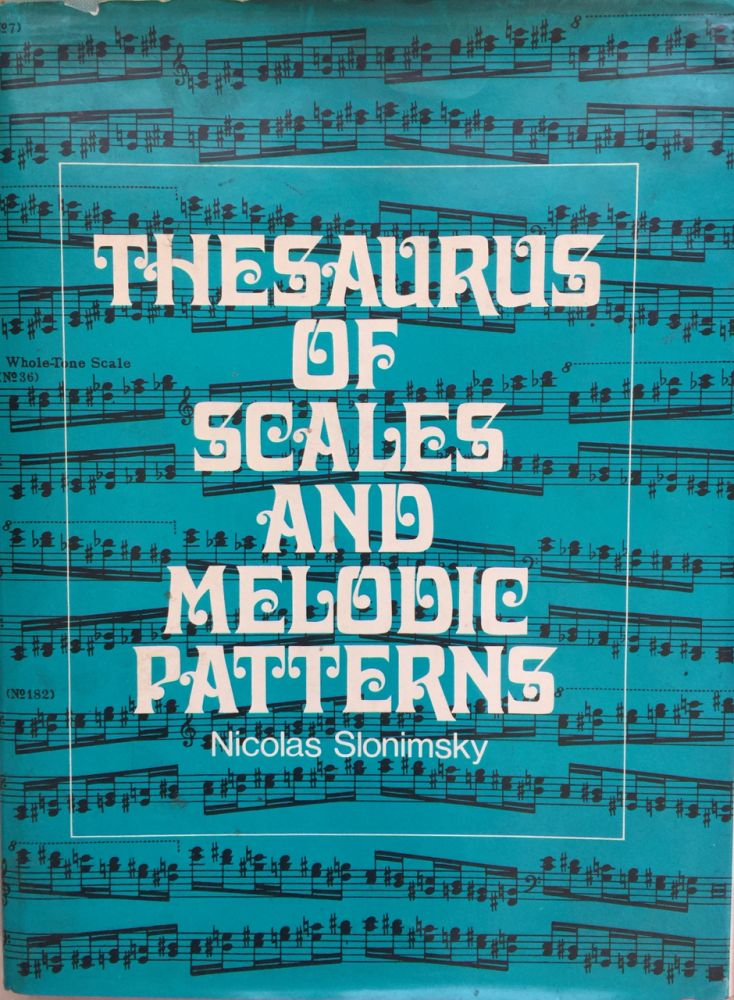 Thesaurus of scales and melodic patterns. Nicolas Slonimsky.