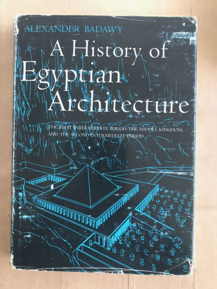 A history of Egyptian architecture. Alexander Badawy.