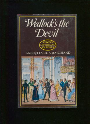 Wedlock's the devil; His Letters and journals ;; v. 4; 1814-1815 ; edited by Leslie A. Marchand....