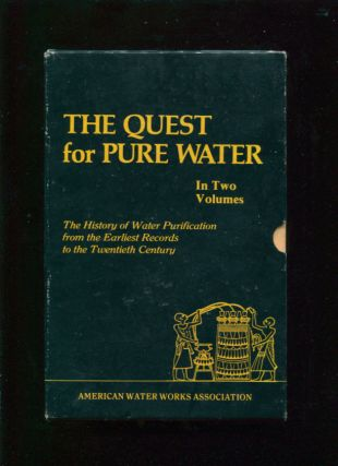The quest for pure water : the history of water purification from the earliest records to the...
