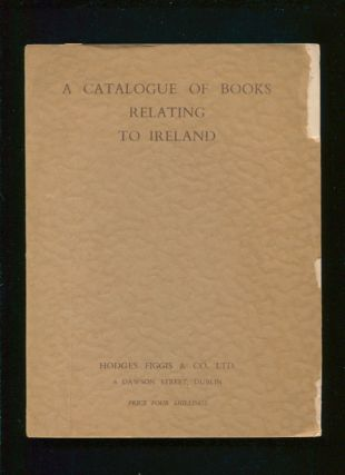 A catalogue of books relating to Ireland. Hodges Figgis, Co