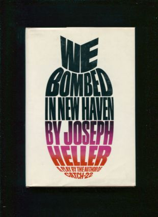 We bombed in New Haven; a play. Joseph Heller