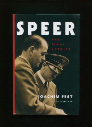 Speer :; the final verdict. Joachim C. Fest