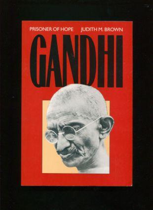 Gandhi :; prisoner of hope. Judith M. Brown