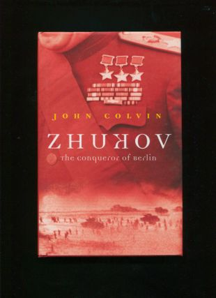 Zhukov :; the conqueror of Berlin. John Colvin