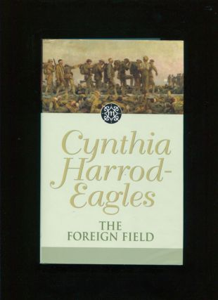 The foreign field. Cynthia Harrod-Eagles