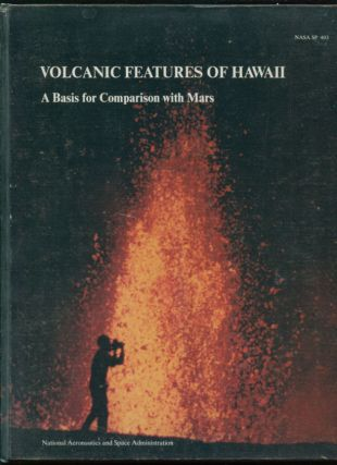 Volcanic features of Hawaii : a basis for comparison with Mars; NASA SP, 403;. M. H. Carr, Ronald...
