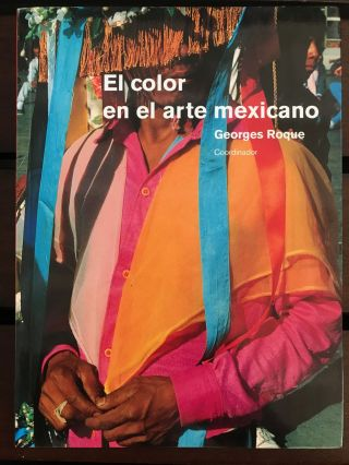El color en el arte mexicano. Georges Roque