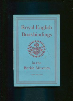 Royal English bookbindings in the British museum. British Museum